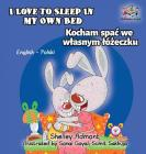 I Love to Sleep in My Own Bed: English Polish Bilingual Children's Book (English Polish Bilingual Collection) Cover Image