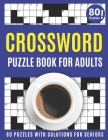 Crossword Puzzle Book For Adults: Challenging Crossword Brain Game Book For Puzzle Lovers Senior Mums And Dads To Make Enjoyment During Holiday With S Cover Image