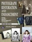 Photograph Restoration and Enhancement: Using Adobe Photoshop CC 2017 Version Cover Image