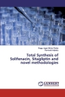 Total Synthesis of Solifenacin, Sitagliptin and novel methodologies Cover Image