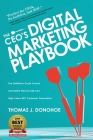 The CEO's Digital Marketing Playbook: The Definitive Crash Course and Battle Plan for B2B and High Value B2C Customer Generation Cover Image
