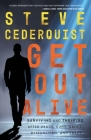 Get Out Alive: Surviving and Thriving After Drugs, Guns, Gangs, Dysfunction and Crazy Cover Image