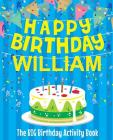 Happy Birthday William - The Big Birthday Activity Book: (Personalized Children's Activity Book) Cover Image