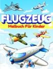 Flugzeug-Malbuch für Kinder: Coole Flugzeug-Farbseiten für Kinder, Jungen und Mädchen im Alter von 2-4, 4-8. Große Flugzeug Geschenke für Kinder un Cover Image