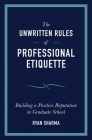The Unwritten Rules of Professional Etiquette Cover Image