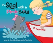 The Seal with a Pink Bow: A picture book for young kids to explore their imagination Cover Image