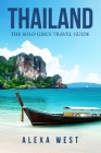 Thailand: The Solo Girl's Travel Guide Cover Image