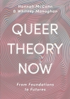 Queer Theory Now: From Foundations to Futures Cover Image
