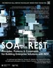 Soa with Rest: Principles, Patterns & Constraints for Building Enterprise Solutions with Rest (Prentice Hall Service-Oriented Computing Series from Thomas) Cover Image