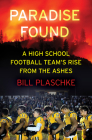 Paradise Found: A Football Team's Rise from the Ashes Cover Image