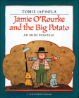 Jamie O'Rourke and the Big Potato: An Irish Folktale (Paperstar Book) Cover Image