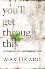 You'll Get Through This: Hope and Help for Your Turbulent Times Cover Image