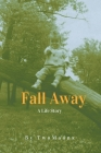 Fall Away: A Life Story Cover Image