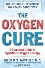 The Oxygen Cure: A Complete Guide to Hyperbaric Oxygen Therapy Cover Image