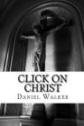 Click on Christ: A Play Cover Image