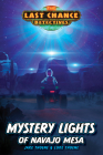 Mystery Lights of Navajo Mesa (Last Chance Detectives #2) Cover Image