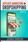 AFFILIATE MARKETING + DROPSHIPPING 2 in 1 Cover Image