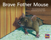 Brave Father Mouse: Leveled Reader Yellow Fiction Level 6 Grade 1 (Rigby PM) Cover Image