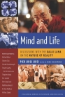 Mind and Life: Discussions with the Dalai Lama on the Nature of Reality Cover Image