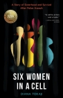 Six Women in a Cell: A Story of Sisterhood and Survival After Police Assault Cover Image