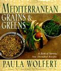 Mediterranean Grains and Greens: A Book of Savory, Sun-Drenched Recipes Cover Image