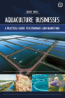 Aquaculture Businesses: A Practical Guide to Economics and Marketing Cover Image