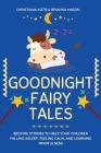 Goodnight Fairy Tales: Bedtime stories to help your children falling Asleep, feeling Calm, and learning Mindfulness Cover Image
