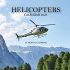 Helicopters Calendar 2021: 16 Month Calendar Cover Image