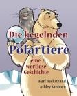 Die kegelnden Polartiere: eine wortlose Geschichte (Stories Without Words #1) Cover Image