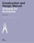 Drawing for Architects: Construction and Design Manual Cover Image