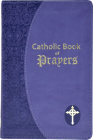 Catholic Book of Prayers: Popular Catholic Prayers Arranged for Everyday Use: In Large Print Cover Image