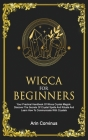 Wicca For Beginners: Your Practical Handbook of Wicca Crystal Magick. Discover The Secrets Of Crystal Spells And Rituals And Learn How To C Cover Image