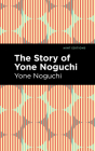 The Story of Yone Noguchi Cover Image