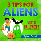 3 Tips For Aliens: What is Halloween? Cover Image