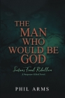 The Man Who Would Be God: Satan's Final Rebellion Cover Image