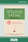 The Intuitive Eating Workbook: Ten Principles for Nourishing a Healthy Relationship with Food (16pt Large Print Edition) Cover Image