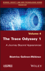 The Trace Odyssey 1: A Journey Beyond Appearances Cover Image
