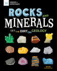 Rocks and Minerals: Get the Dirt on Geology (Inquire & Investigate) Cover Image