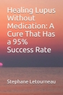 Healing Lupus Without Medication: A Cure That Has a 95% Success Rate Cover Image