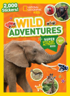National Geographic Kids Wild Adventures Super Sticker Activity Book (NG Sticker Activity Books) Cover Image