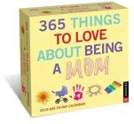 365 Things to Love About Being a Mom 2019 Day-to-Day Calendar Cover Image