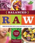 Balanced Raw: Combine Raw and Cooked Foods for Optimal Health, Weight Loss, and Vitality Burst: A Four-Week Program Cover Image