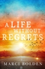 A Life Without Regrets Cover Image