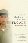 When Rains Became Floods: A Child Soldier's Story (Latin America in Translation) Cover Image