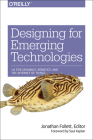 Designing for Emerging Technologies: UX for Genomics, Robotics, and the Internet of Things Cover Image
