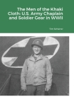 The Men of the Khaki Cloth: U.S. Army Chaplain and Soldier Gear in WWII Cover Image