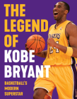 The Legend of Kobe Bryant: Basketball's Modern Superstar Cover Image