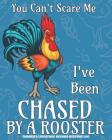 You Can't Scare Me I've Been Chased By A Rooster: Livestock Farmer's Record Keeping Log Cover Image