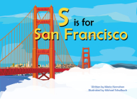 S Is for San Francisco (Alphabet Cities) Cover Image
