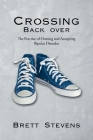 Crossing Back Over: The Practice of Owning and Accepting Bipolar Disorder Cover Image